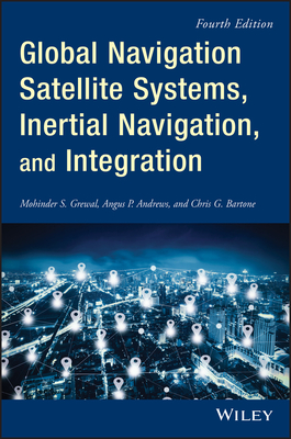 Global Navigation Satellite Systems, Inertial Navigation, and Integration 4/e-cover
