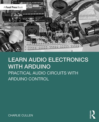 Learn Audio Electronics with Arduino: Practical Audio Circuits with Arduino Control-cover