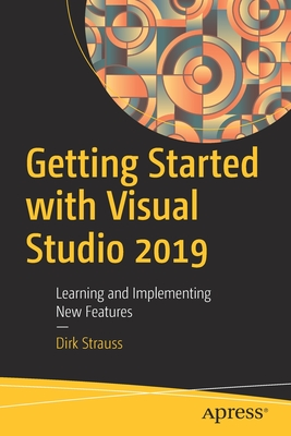 Getting Started with Visual Studio 2019: Learning and Implementing New Features-cover