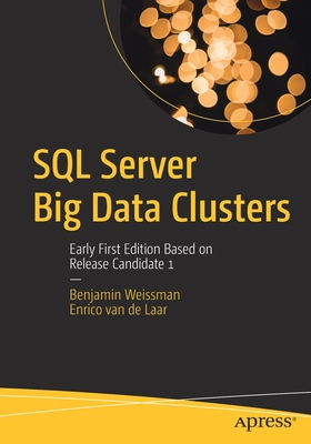 SQL Server Big Data Clusters: Early First Edition Based on Release Candidate 1