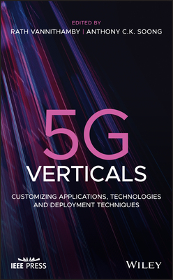 5g Verticals: Customizing Applications, Technologies and Deployment Techniques-cover