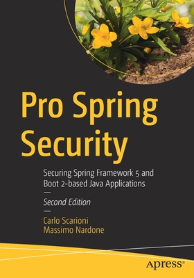 Pro Spring Security: Securing Spring Framework 5 and Boot 2-Based Java Applications-cover