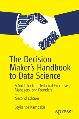The Decision Maker's Handbook to Data Science: A Guide for Non-Technical Executives, Managers, and Founders-cover