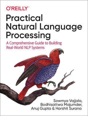 Practical Natural Language Processing: A Comprehensive Guide to Building Real-World Nlp Systems-cover
