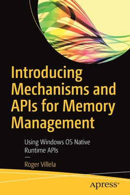 Introducing Mechanisms and APIs for Memory Management: Using Windows OS Native Runtime APIs-cover