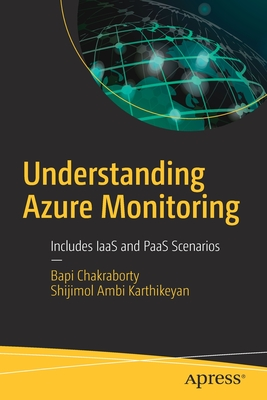 Understanding Azure Monitoring: Includes Iaas and Paas Scenarios
