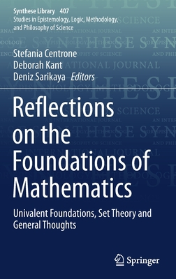 Reflections on the Foundations of Mathematics: Univalent Foundations, Set Theory and General Thoughts-cover