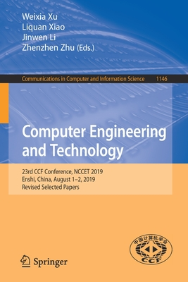 Computer Engineering and Technology: 23rd Ccf Conference, Nccet 2019, Enshi, China, August 1-2, 2019, Revised Selected Papers