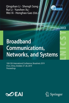 Broadband Communications, Networks, and Systems: 10th Eai International Conference, Broadnets 2019, Xi'an, China, October 27-28, 2019, Proceedings