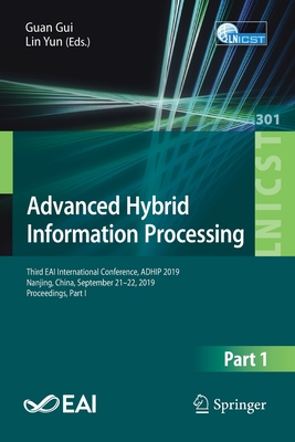 Advanced Hybrid Information Processing: Third Eai International Conference, Adhip 2019, Nanjing, China, September 21-22, 2019, Proceedings, Part I-cover