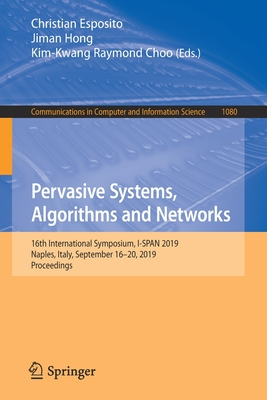 Pervasive Systems, Algorithms and Networks: 16th International Symposium, I-Span 2019, Naples, Italy, September 16-20, 2019, Proceedings-cover