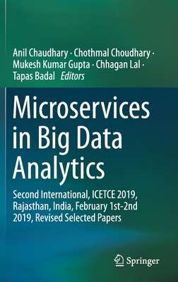 Microservices in Big Data Analytics: Second International, Icetce 2019, Rajasthan, India, February 1st-2nd 2019, Revised Selected Papers