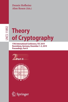 Theory of Cryptography: 17th International Conference, Tcc 2019, Nuremberg, Germany, December 1-5, 2019, Proceedings, Part II-cover