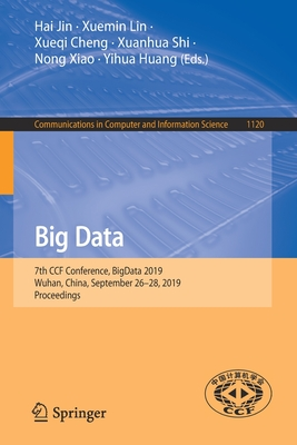 Big Data: 7th Ccf Conference, Bigdata 2019, Wuhan, China, September 26-28, 2019, Proceedings-cover