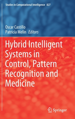 Hybrid Intelligent Systems in Control, Pattern Recognition and Medicine-cover
