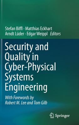 Security and Quality in Cyber-Physical Systems Engineering: With Forewords by Robert M. Lee and Tom Gilb-cover