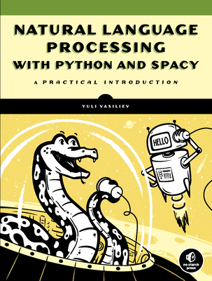 Natural Language Processing with Python and spaCy: A Practical Introduction-cover