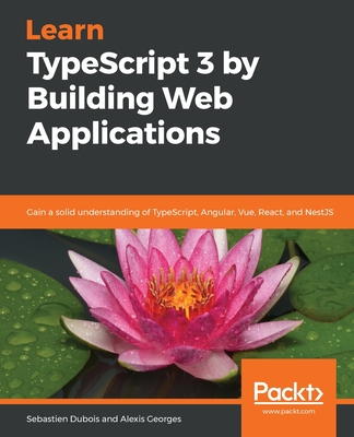 Learn TypeScript 3 by Building Web Applications-cover