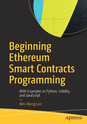 Beginning Ethereum Smart Contracts Programming: With Examples in Python, Solidity, and JavaScript-cover