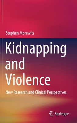 Kidnapping and Violence: New Research and Clinical Perspectives-cover