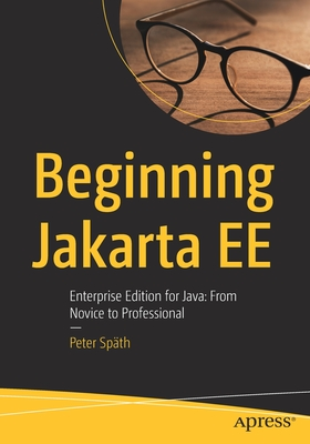 Beginning Jakarta Ee: Enterprise Edition for Java: From Novice to Professional-cover