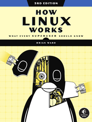 How Linux Works, 3rd Edition: What Every Superuser Should Know-cover