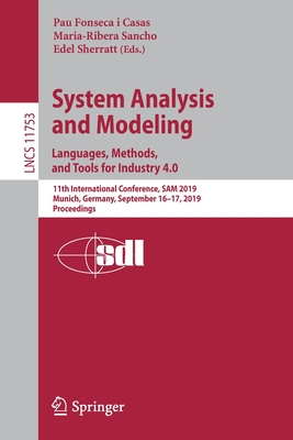 System Analysis and Modeling. Languages, Methods, and Tools for Industry 4.0: 11th International Conference, Sam 2019, Munich, Germany, September 16-1-cover