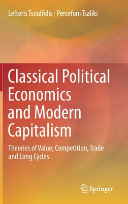 Classical Political Economics and Modern Capitalism: Theories of Value, Competition, Trade and Long Cycles-cover
