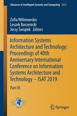 Information Systems Architecture and Technology: Proceedings of 40th Anniversary International Conference on Information Systems Architecture and Tech-cover