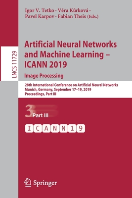 Artificial Neural Networks and Machine Learning - Icann 2019: Image Processing: 28th International Conference on Artificial Neural Networks, Munich, G-cover