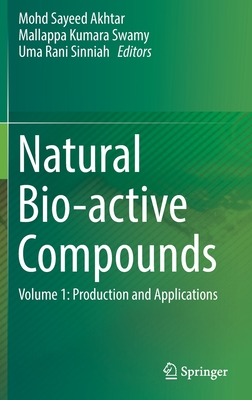 Natural Bio-Active Compounds: Volume 1: Production and Applications-cover