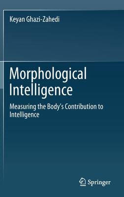 Morphological Intelligence: Measuring the Body's Contribution to Intelligence