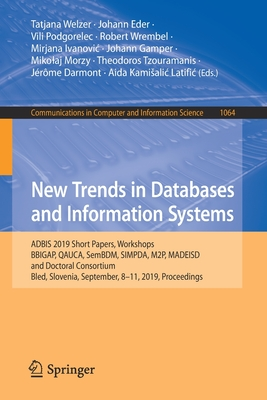 New Trends in Databases and Information Systems: Adbis 2019 Short Papers, Workshops Bbigap, Qauca, Sembdm, Simpda, M2p, Madeisd, and Doctoral Consorti-cover
