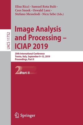 Image Analysis and Processing - Iciap 2019: 20th International Conference, Trento, Italy, September 9-13, 2019, Proceedings, Part II-cover