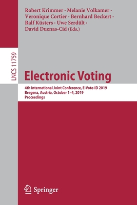 Electronic Voting: 4th International Joint Conference, E-Vote-Id 2019, Bregenz, Austria, October 1-4, 2019, Proceedings