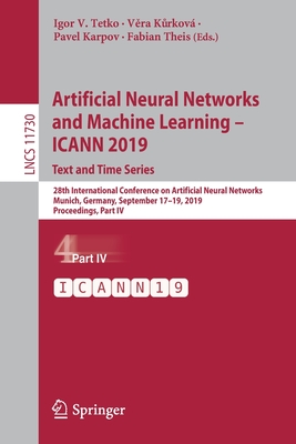 Artificial Neural Networks and Machine Learning - Icann 2019: Text and Time Series: 28th International Conference on Artificial Neural Networks, Munic-cover