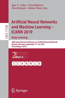 Artificial Neural Networks and Machine Learning - Icann 2019: Deep Learning: 28th International Conference on Artificial Neural Networks, Munich, Germ-cover
