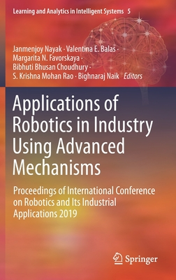 Applications of Robotics in Industry Using Advanced Mechanisms: Proceedings of International Conference on Robotics and Its Industrial Applications 20-cover