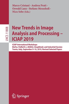 New Trends in Image Analysis and Processing - Iciap 2019: Iciap International Workshops, Biofor, Patrech, E-Badle, Deepretail, and Industrial Session,-cover