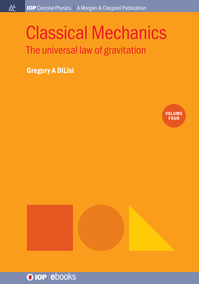 Classical Mechanics, Volume 4: The Universal Law of Gravitation-cover