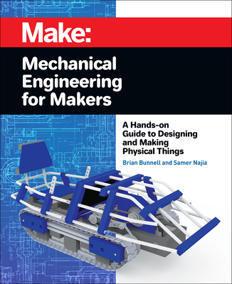 Mechanical Engineering for Makers: A Hands-On Guide to Designing and Making Physical Things-cover