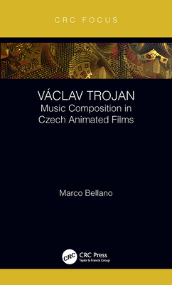 Václav Trojan: Music Composition in Czech Animated Films-cover
