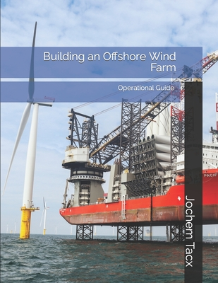 Building an Offshore Wind Farm: Operational Master Guide - Limited Edition-cover