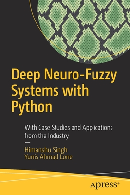 Deep Neuro-Fuzzy Systems with Python: With Case Studies and Applications from the Industry-cover