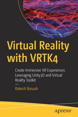 Virtual Reality with Vrtk4: Create Immersive VR Experiences Leveraging Unity3d and Virtual Reality Toolkit-cover