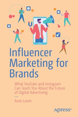 Influencer Marketing for Brands: What Youtube and Instagram Can Teach You about the Future of Digital Advertising-cover