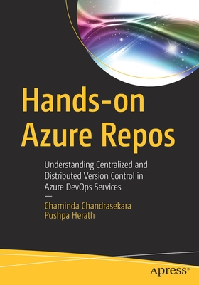 Hands-On Azure Repos: Understanding Centralized and Distributed Version Control in Azure Devops Services (BY DHL)-cover