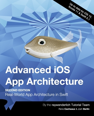 Advanced iOS App Architecture (Second Edition): Real-World App Architecture in Swift-cover