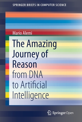 The Amazing Journey of Reason: From DNA to Artificial Intelligence-cover