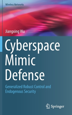 Cyberspace Mimic Defense: Generalized Robust Control and Endogenous Security-cover
